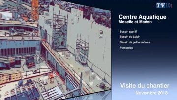 2018 – Centre aquatique de Moselle et Madon – Visite du chantier