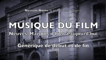 2019 – Nessum Nome – Musique du film Neuves-Maisons d'hier à aujourd'hui