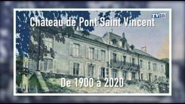 """2021 – Château """"La Tournelle"""" à Pont Saint Vincent de 1900 jusqu'à nos jours"""